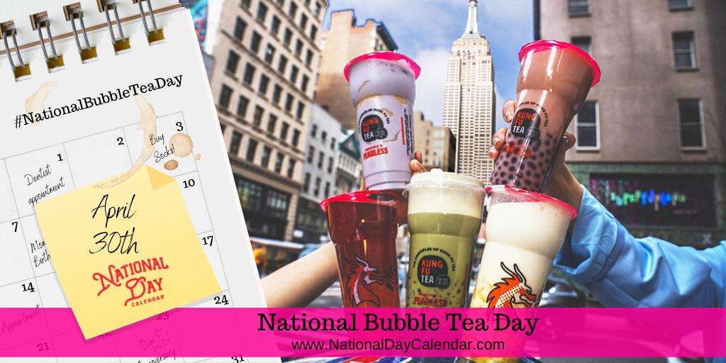 National Bubble Tea Day - April 30