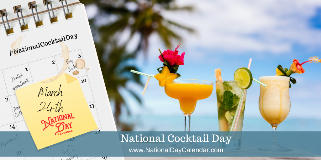 National Cocktail Day - March 24