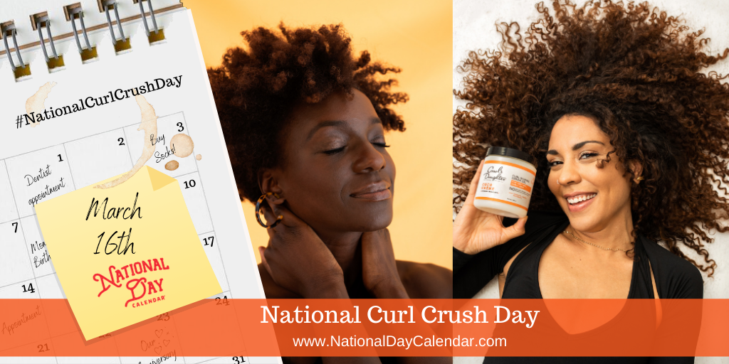 National Curl Crush Day - March 16