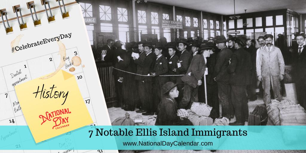 7 Notable Ellis Island Immigrants