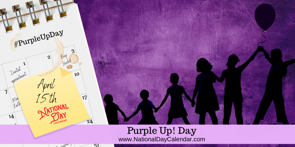 PURPLE UP! DAY – April 15