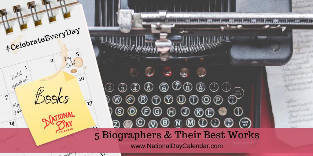 5 Biographers & Their Best Works
