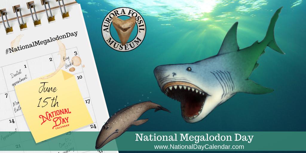 National Megalodon Day - June 15