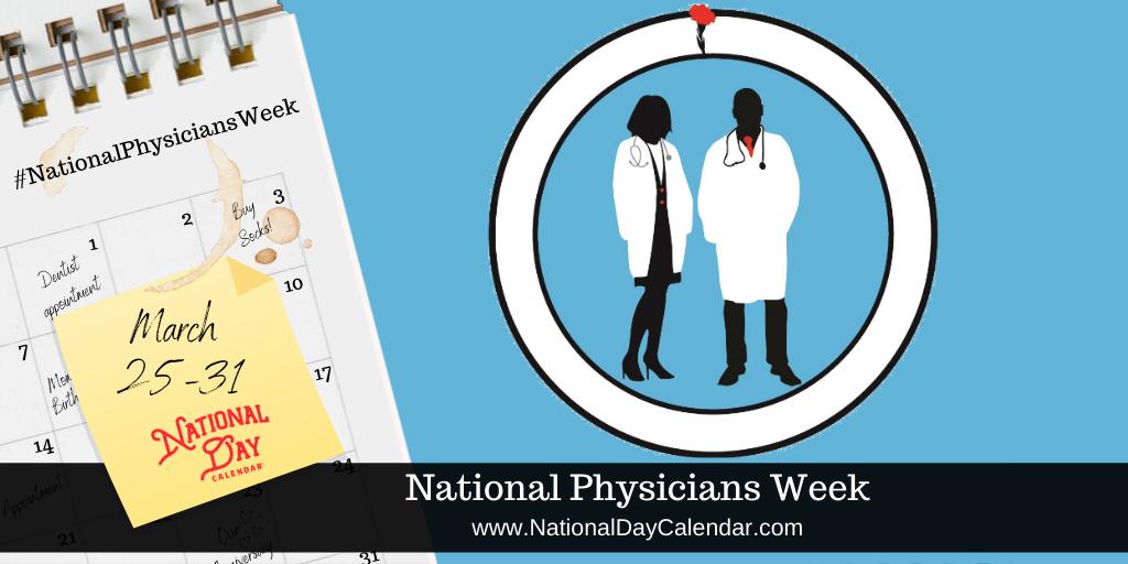 National Physicians Week - Mar 25-31