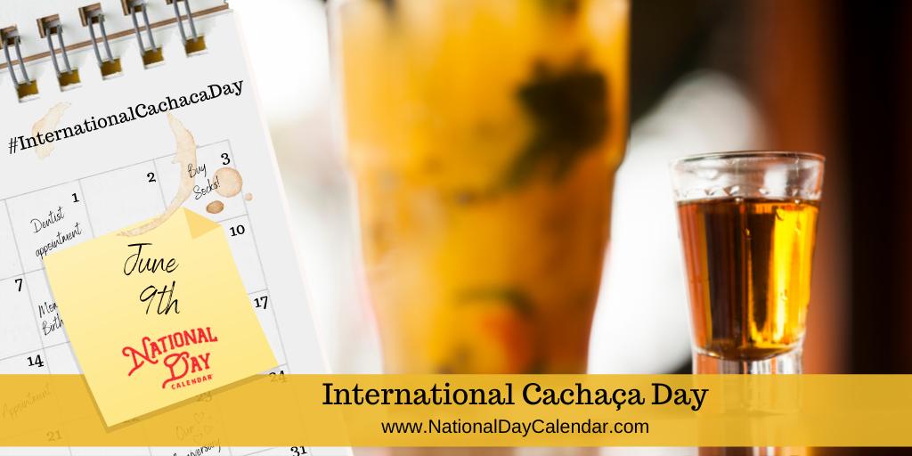 International Cachaca Day - June 9