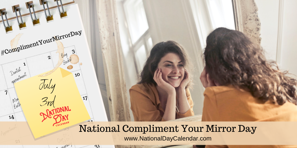National Compliment Your Mirror Day - July 3