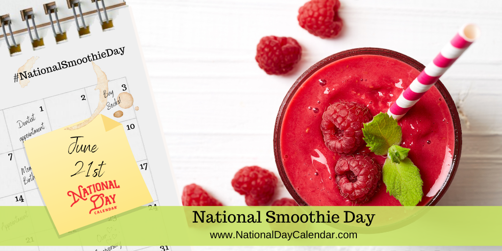 National Smoothie Day - June 21