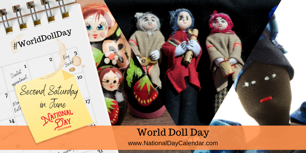 World Doll Day - Second Saturday in June