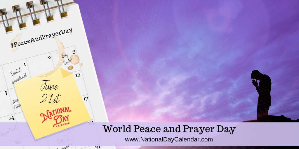 World Peace and Prayer Day - June 21
