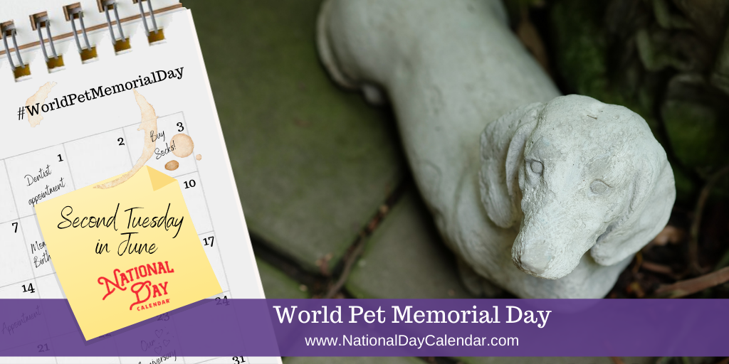 World Pet Memorial Day - Second Tuesday in June