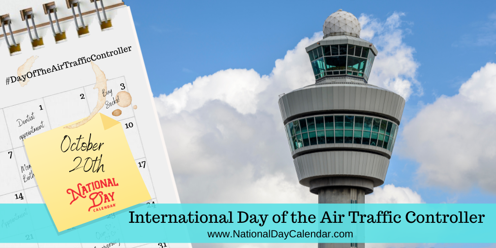 International Day of the Air Traffic Controller - October 20