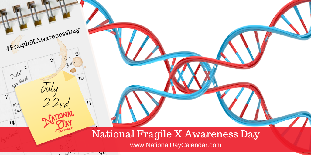 National Fragile X Awareness Day - July 22