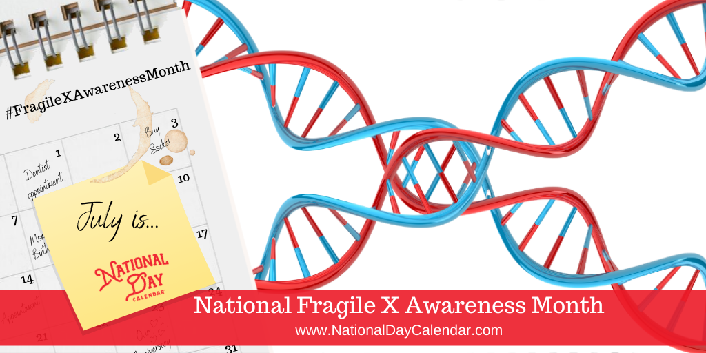 National Fragile X Awareness Month - July 22