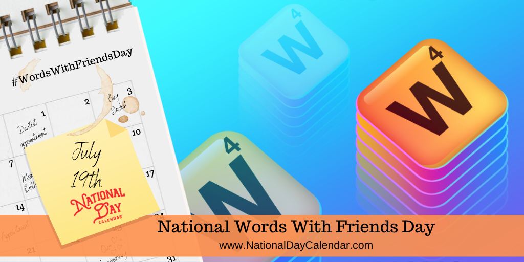 National Words With Friends Day - July 19th