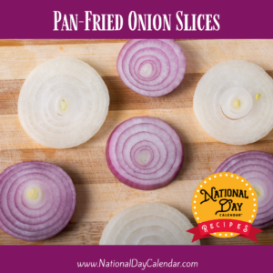 Pan-Fried Onion Slices