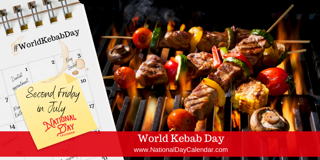 World Kebab Day - Second Friday in July