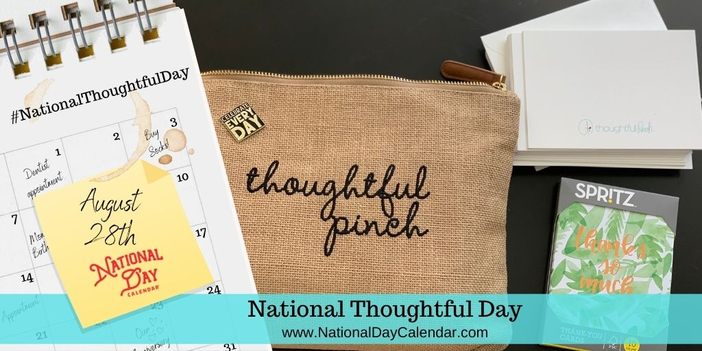 National Thoughtful Day - August 28th