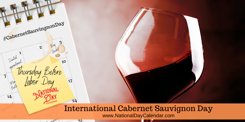 International Cabernet Sauvignon Day - Thursday Before Labor Day