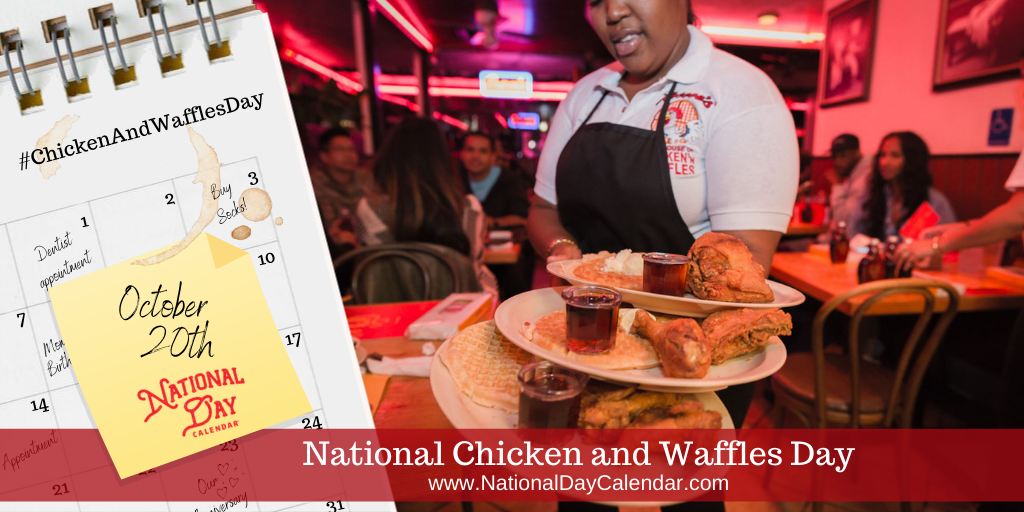 National Chicken and Waffles Day - October 20