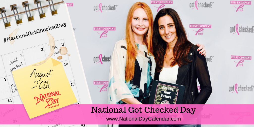 NATIONAL GOT CHECKED DAY – August 26