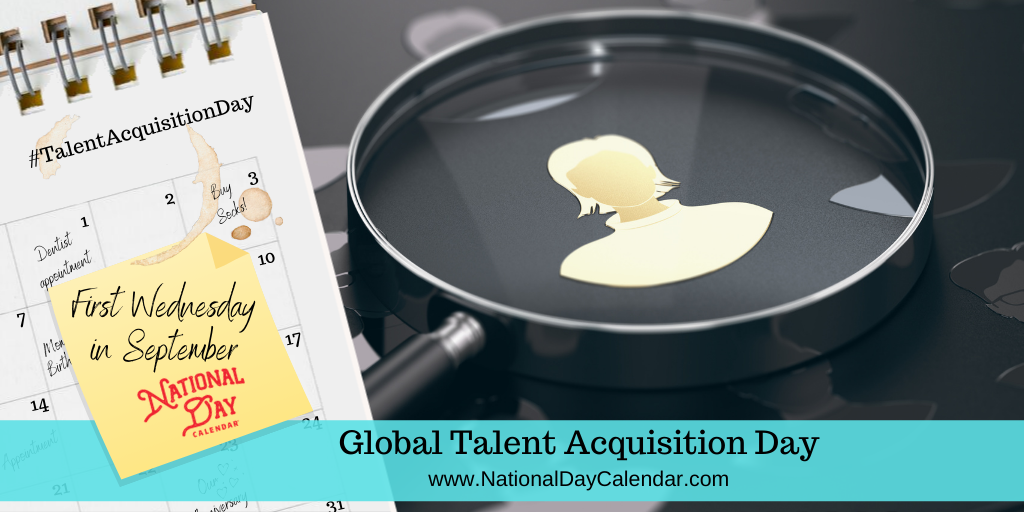 Global Talent Acquisition Day - First Wednesday in September