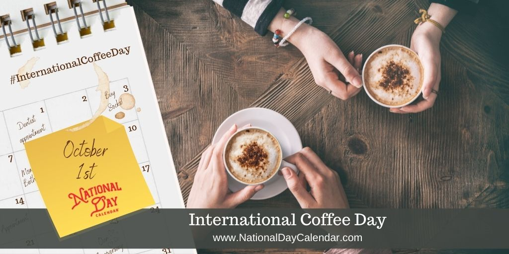 International Coffee Day- October 1