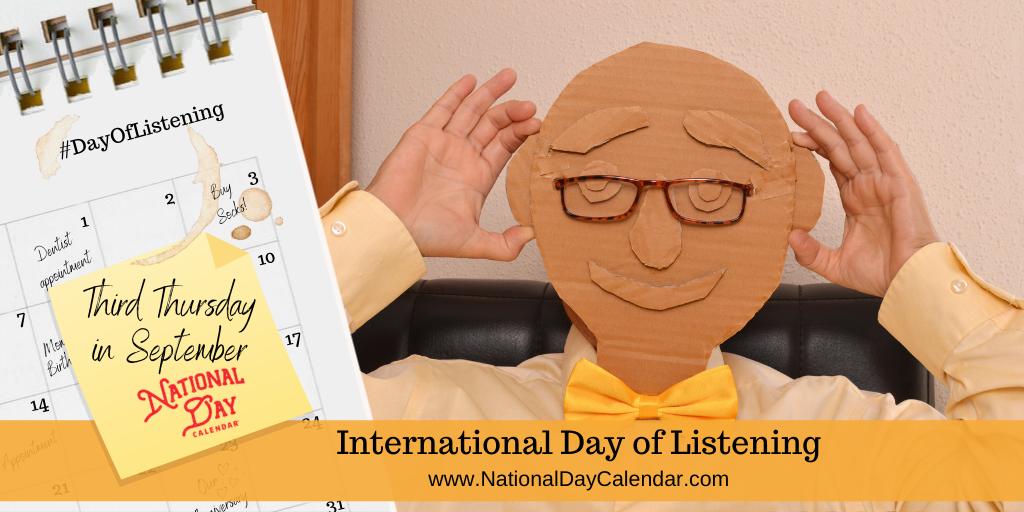 INTERNATIONAL DAY OF LISTENING – Third Thursday in September