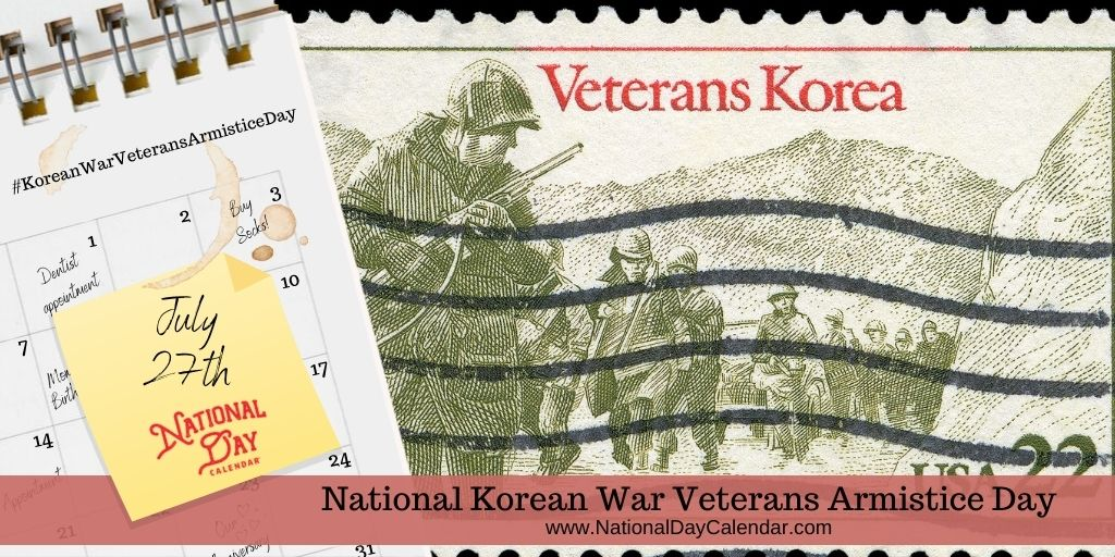 National Korean War Veterans Armistice Day - July 27th