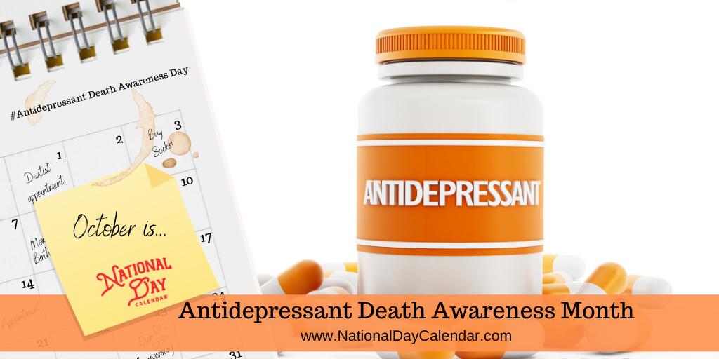 Antidepressant Death Awareness Month - October